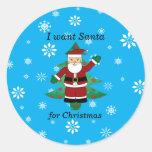 Quiero santa para el navidad etiquetas redondas