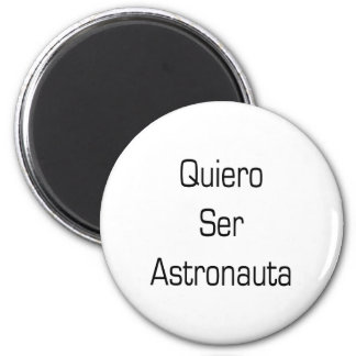Quiero Ser Astronauta 2 Inch Round Magnet