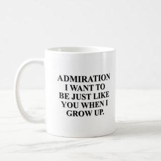 Quiero ser como usted cuando crezco taza de café