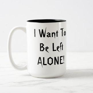 Quiero ser dejado solo. Personalizado blanco negro Taza Dos Tonos