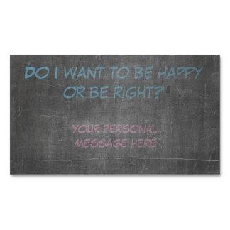 ¿Quiero ser feliz o tener razón? Tarjetas De Visita Magnéticas (paquete De 25)