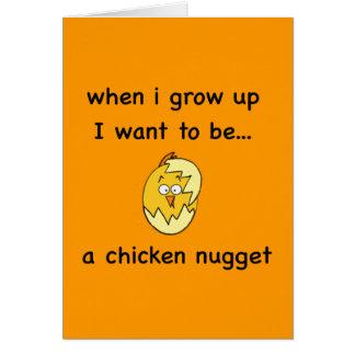 ¡Quiero ser… una pepita de pollo! Tarjeta De Felicitación