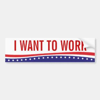 Quiero trabajar pegatina para auto