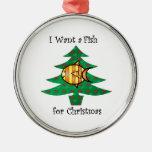 Quiero un pescado para el navidad ornamento de navidad
