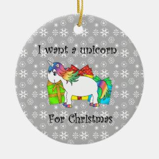 Quiero un unicornio para el navidad adorno redondo de cerámica