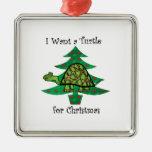 Quiero una tortuga para el navidad ornaments para arbol de navidad