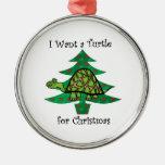 Quiero una tortuga para el navidad ornamento para arbol de navidad