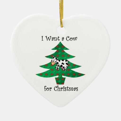 Quiero una vaca para el navidad ornaments para arbol de navidad