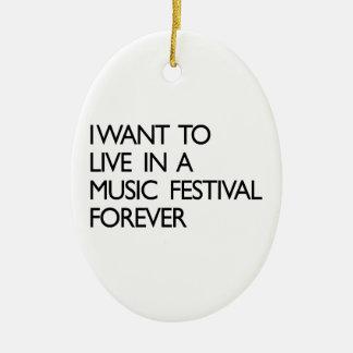 Quiero vivir en un festival de música para siempre adorno ovalado de cerámica