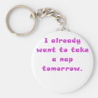 Quiero ya tomar una siesta mañana llavero personalizado