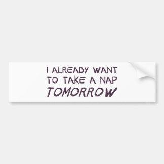 Quiero ya tomar una siesta mañana pegatina para auto