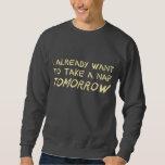 Quiero ya tomar una siesta mañana pulovers sudaderas