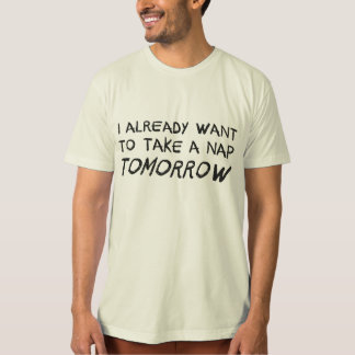Quiero ya tomar una siesta mañana remera