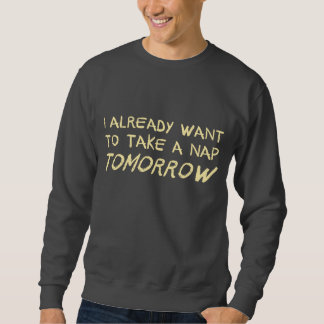 Quiero ya tomar una siesta mañana suéter