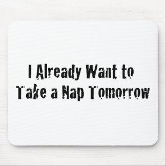 Quiero ya una siesta mañana tapete de raton