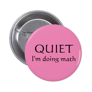 """Quiet! I'm doing math"" Librarians fandom button! Pinback Button"