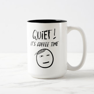 Quiet - It's Coffee Time Mug