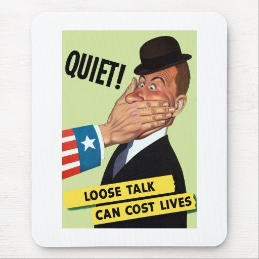Quiet! Loose Talk Can Cost Lives Mousepad