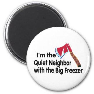 Quiet Neighbor Big Freezer 2 Inch Round Magnet