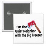 Quiet Neighbor Big Freezer Button