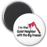 Quiet Neighbor Big Freezer Fridge Magnet