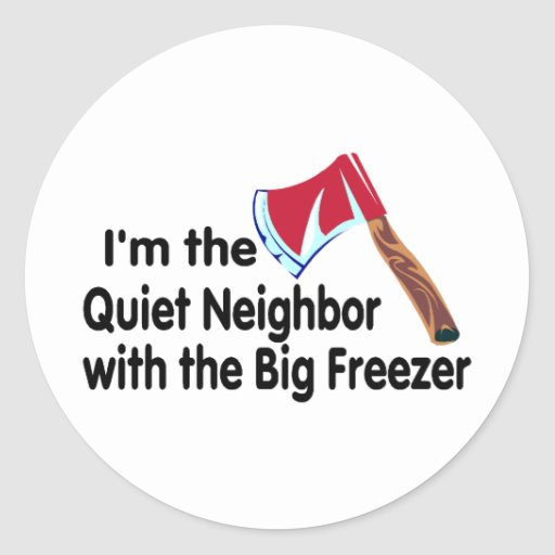 Quiet Neighbor Big Freezer Sticker