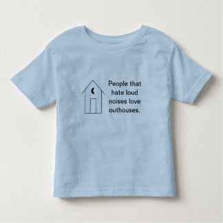 Quiet Outhouse Toddler T-shirt