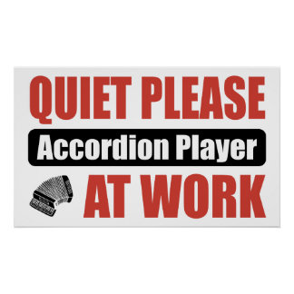 Quiet Please Accordion Player At Work Poster