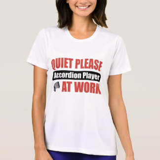 Quiet Please Accordion Player At Work Tee Shirt