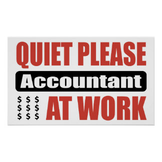 Quiet Please Accountant At Work Poster