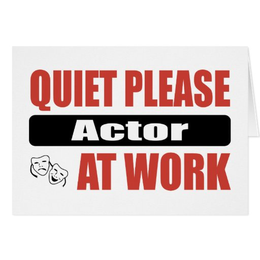 Quiet Please Actor At Work Card