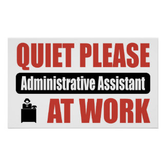 Quiet Please Administrative Assistant At Work Poster