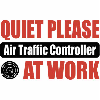 Quiet Please Air Traffic Controller At Work Cut Outs