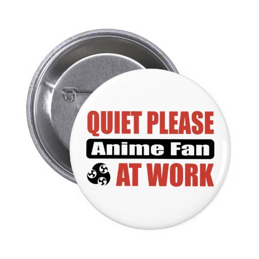 Quiet Please Anime Fan At Work Pins