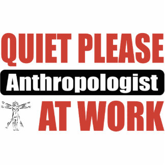 Quiet Please Anthropologist At Work Photo Cut Out