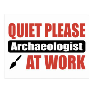 Quiet Please Archaeologist At Work Postcard