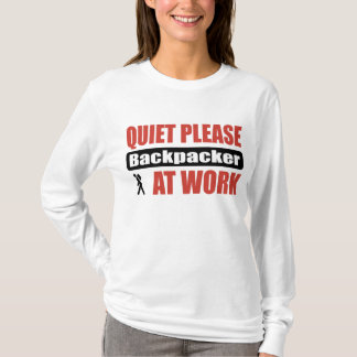 Quiet Please Backpacker At Work T-Shirt