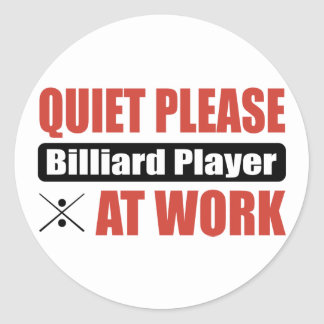 Quiet Please Billiard Player At Work Classic Round Sticker