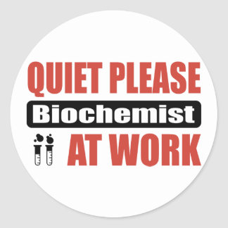 Quiet Please Biochemist At Work Classic Round Sticker