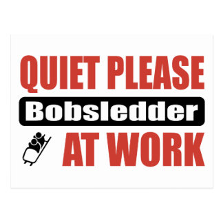 Quiet Please Bobsledder At Work Postcard