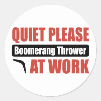 Quiet Please Boomerang Thrower At Work Classic Round Sticker