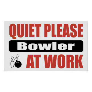 Quiet Please Bowler At Work Poster