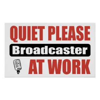 Quiet Please Broadcaster At Work Print