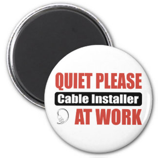 Quiet Please Cable Installer At Work 2 Inch Round Magnet