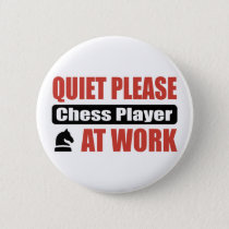 Quiet Please Chess Player At Work Button