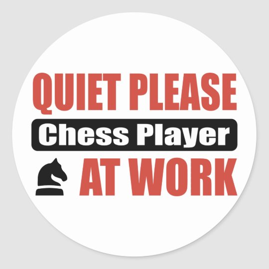Quiet Please Chess Player At Work Classic Round Sticker