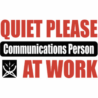 Quiet Please Communications Person At Work Acrylic Cut Outs