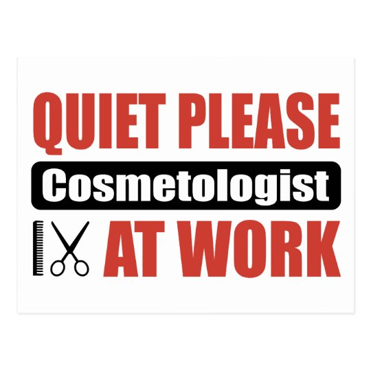 Quiet Please Cosmetologist At Work Postcard