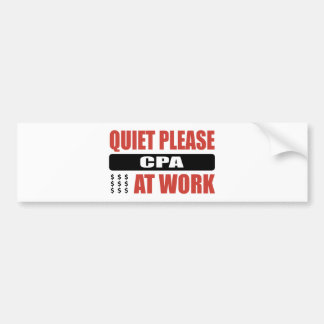 Quiet Please CPA At Work Bumper Stickers