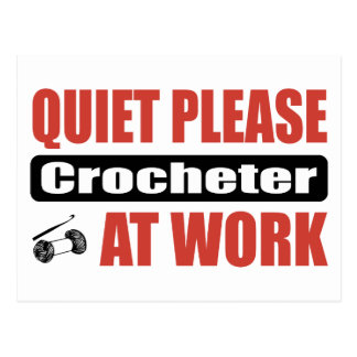 Quiet Please Crocheter At Work Postcard